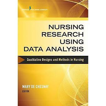 Omvårdnad forskning använder Data analys kvalitativa mönster och metoder i omvårdnad av de Chesnay & Mary