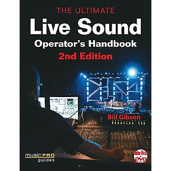 The Ultimate Live Sound Operator's Handbook (Book & DVD) (Music Pro Guides) (Paperback) by Gibson Bill