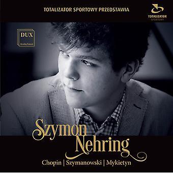 Chopin / Mykietyn / Szymanowski / Szymon Nehring - Szymon Nehring Plays Chopin Szymanowski & Mykietyn [CD] USA import