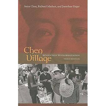 Chen Village - Revolution to Globalization (3rd Revised edition) by An