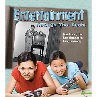 Entretenimento através dos anos - como se divertindo mudou na vida