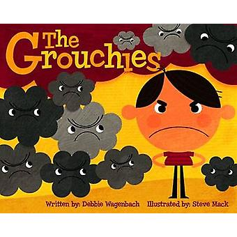 The Grouchies by Debbie Wagenbach - Steve Mack - 9781433805431 Book