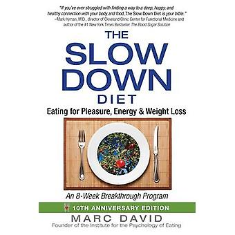 The Slow Down Diet - Eating for Pleasure - Energy - and Weight Loss (1