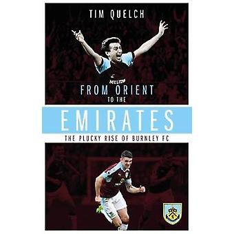 Från Orienten till Emirates - Kavat uppkomsten av Burnley FC av Tim Que
