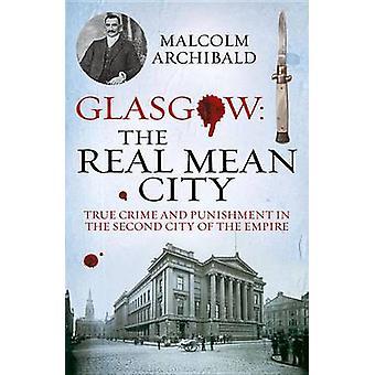 Glasgow - la ville de moyen réel - True Crime et châtiment dans le Second