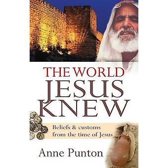 De wereld Jezus wist (2e herziene editie) door Anne Punton - 978185424