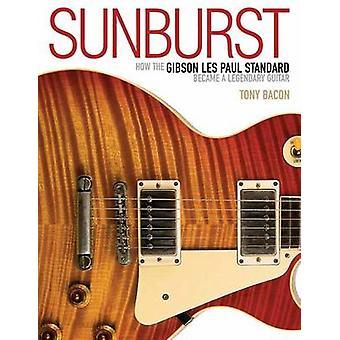 Sunburst - How the Gibson Les Paul Standard Became a Legendary Guitar