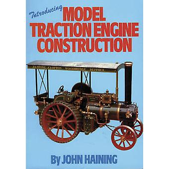Introducing Model Traction Engine Construction by John Haining - 9780