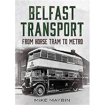 Belfast Transport by Mike Maybin - 9781781555064 Book