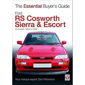 Ford Sierra RS Cosworth & Escort - de essentiële Buyer's Guide - alle Mo
