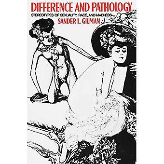 Différence et la pathologie: les stéréotypes de la sexualité, la Race et la folie