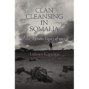 Clan Cleansing in Somalia: The Ruinous Legacy of 1991 (Pennsylvania Studies in Human Rights)