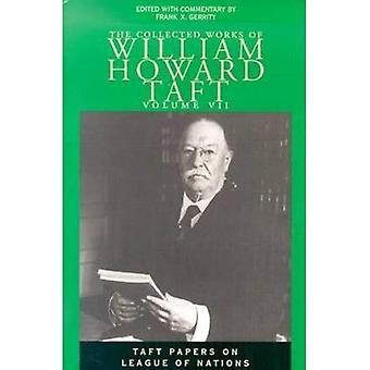 The Collected Works of William Howard Taft: Taft Papers on League of Nations, Vol. 7