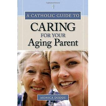 Catholic Guide to Caring for Your Aging Parent