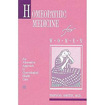 Homeopathic Medicine for Women: An Alternative Approach to Gynecologic Health Care