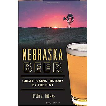 Nebraska Beer:: Great Plains History by the Pint (American Palate)