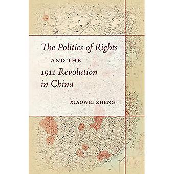 Die Politik der Rechte und der Revolution von 1911 in China