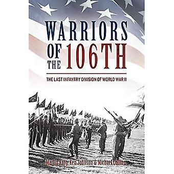 Warriors of the 106th: The � Last Infantry Division of World War II
