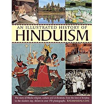 A History of Hinduism: The Story of Hindu Religion, Culture and Civilization, from the Time of Krishna to the...