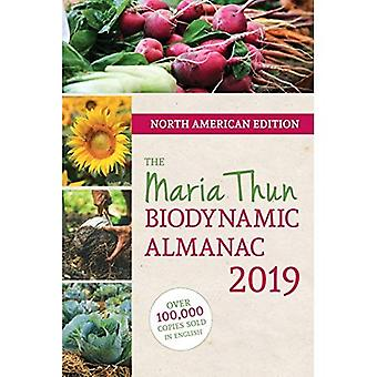 The North American Maria Thun Biodynamic Almanac: 2019: 2019