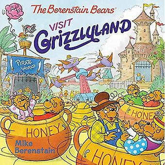 The Berenstain Bears Visit Grizzlyland (Berenstain Bears)