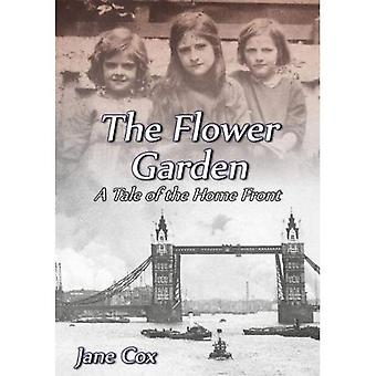 The Flower Garden: A Tale of the Home Front