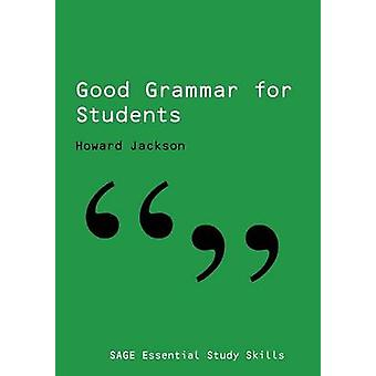 Good Grammar for Students by Jackson & Howard