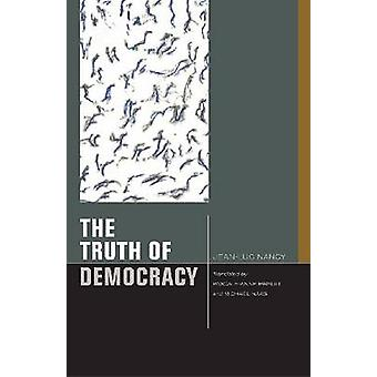The Truth of Democracy by Jean-Marie Nancy - Pascale-Anne Brault - Mi