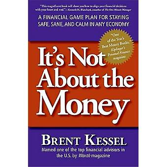 Its Not About the Money by Kessel & Brent