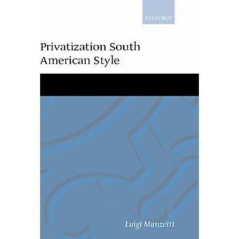 Privatization South American Style by Manzetti & Luigi