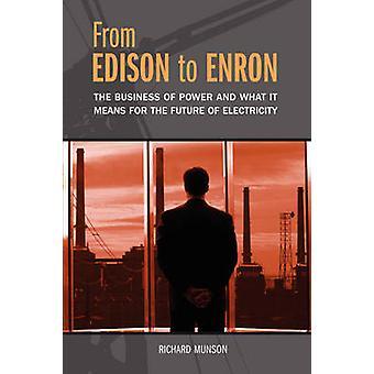 De Edison a Enron o negócio do poder e o que isso significa para o futuro da electricidade por Munson & Richard
