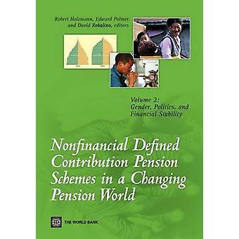 Cotisations déterminées non financiers des régimes de retraite dans une Pension changeant Volume 2 de politique mondiale entre les sexes et de la stabilité financière de Holzmann & Robert