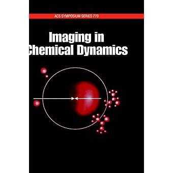 Imaging in Chemical Dynamics by Suits & Arthur G.