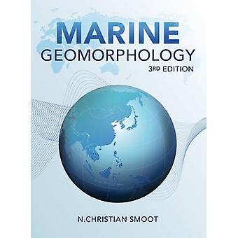 Marine Geomorphology 3rd Edition by Smoot & N. Christian