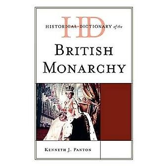 Historical Dictionary of the British Monarchy by Panton & Kenneth J.