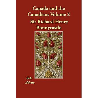 Canada and the Canadians Volume 2 by Bonnycastle & Richard Henry