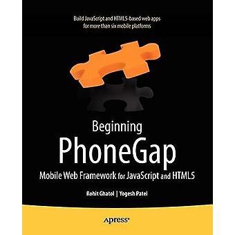 Beginning Phonegap Mobile Web Framework for JavaScript and Html5 by Ghatol & Rohit