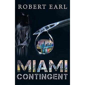 Miami Contingent by Earl & Robert