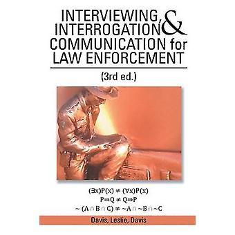 INTERVIEWING INTERROGATION  COMMUNICATION for LAW ENFORCEMENT 3rd Ed. by Davis & Davis Leslie
