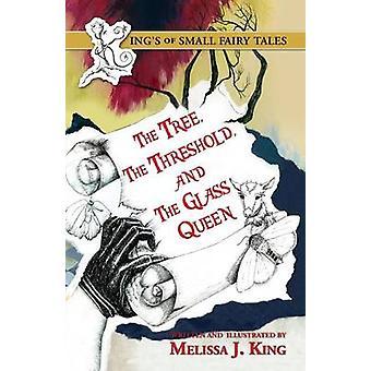 Les rois des petits contes le seuil de TreeThe et la reine de verre par roi & Melissa J.