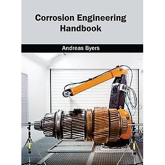 Corrosion Engineering Handbook by Byers & Andreas