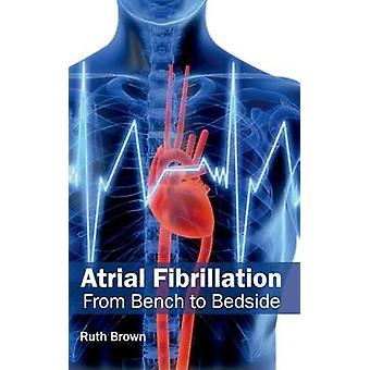Atrial Fibrillation From Bench to Bedside by Brown & Ruth