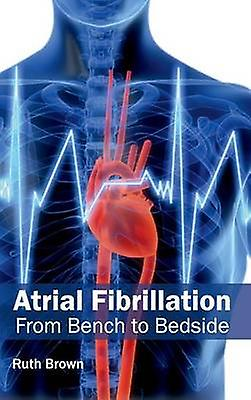 Atrial Fibrillation From Bench to Bedside by marron & Ruth