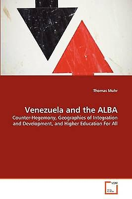 Venezuela and the ALBA by Muhr & Thomas