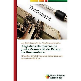 Registros de marcas da Junta Comercial do Estado de Pernambuco by Arajo Ana Cludia Gouveia