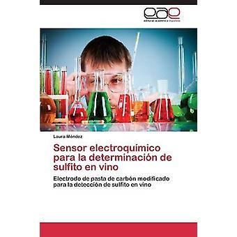 Sensor Electroqumico Para la Determinacin de Sulfito de Vino von Mndez Laura