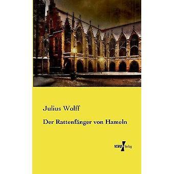Der Rattenfanger Von Hameln av Wolff & Julius