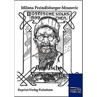 Bosnische Volksmrchen durch PreindlsbergerMrazovic & Milena