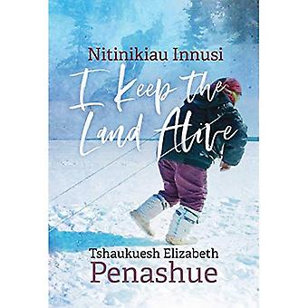 Nitinikiau Innusi: I Keep the Land Alive (Contemporary Studies on the North)
