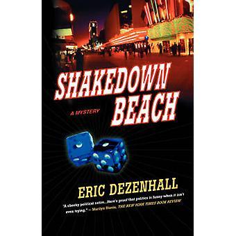 Shakedown Beach - A Mystery by Eric Dezenhall - 9780312307738 Book